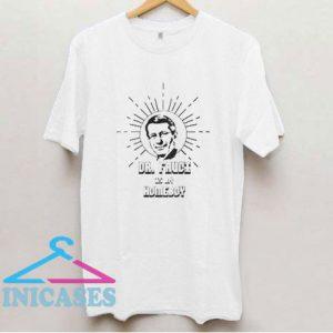 Fauci For President T Shirt