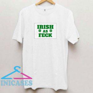 Feck St Patricks Day Tee T Shirt