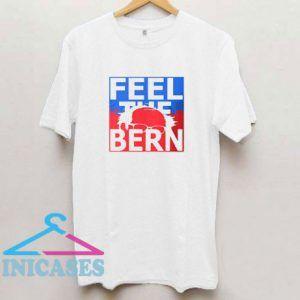 Feel The Bern Apparel T Shirt