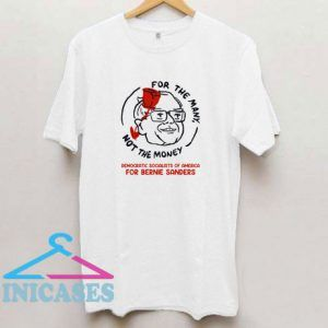 For The Many Not For The Money T Shirt