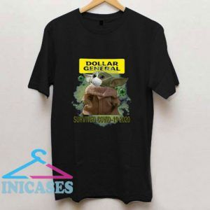 Great Baby Yoda Dollar General Survived Covid T Shirt
