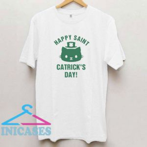 Happy St Catricks Day Tee T Shirt