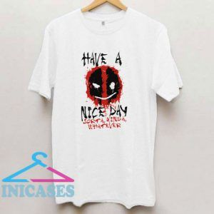 Have A Nice Day Deadpool T Shirt