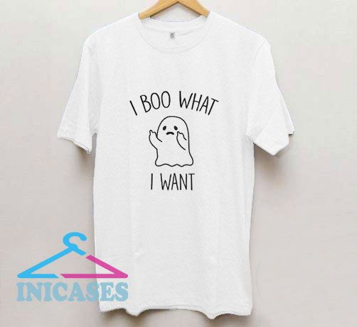 I Boo What I Want Ghost Tee T Shirt