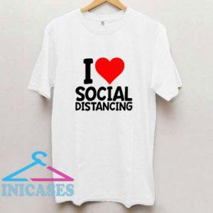 I Love Social Distancing T Shirt
