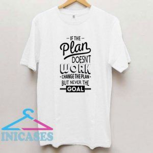 If The Plan Bulk T Shirt
