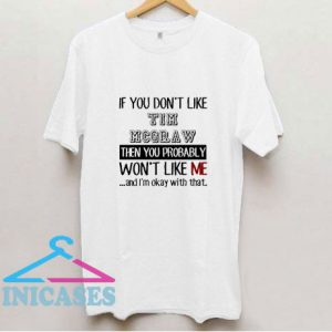 If You Dont Like Tim Mcgraw Funny T Shirt