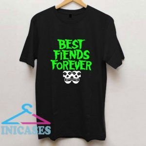 Pins And Bones Best Fiends Forever T Shirt