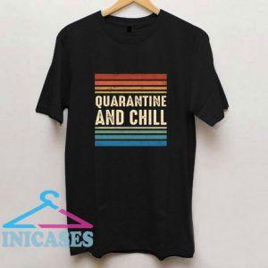 Quarantine And Chill Funny T Shirt