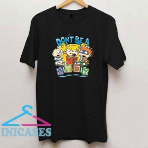 Rugrats Dont Be A Baby T Shirt