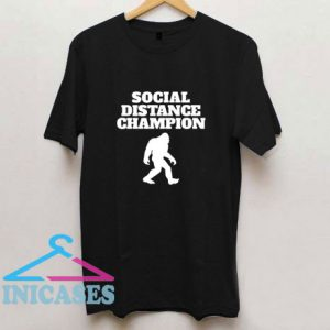 Social Distance Champion T Shirt
