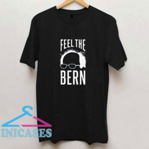 The Bern Feel T Shirt