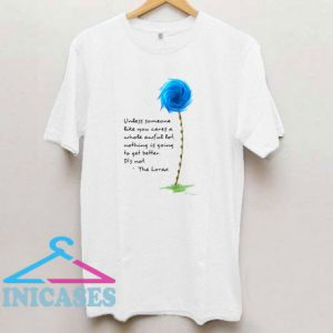 The Lorax Quotes T Shirt