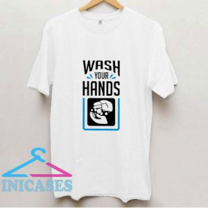 Wash Your Hands T Shirt