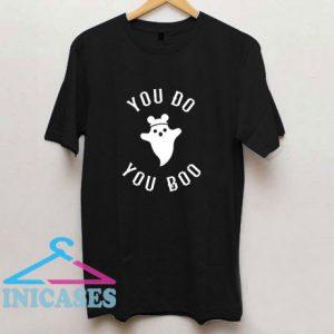 You Do You Boo T Shirt