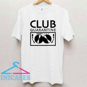 Club Quarantine T Shirt