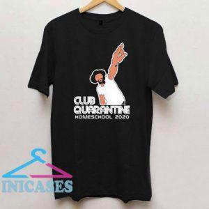 Club Quarantine Homeschool 2020 T Shirt