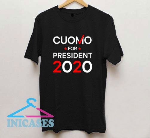 Cuomo For President 2020 T Shirt
