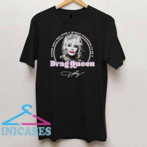 Dolly Parton Drag Queen Signature T Shirt