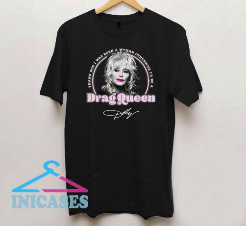 Dolly Parton Drag Queen Signature T Shirt