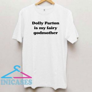 Dolly Parton is my fairy godmother logo T Shirt