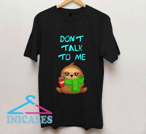 Don't Talk To Me Cute Grumpy T Shirt
