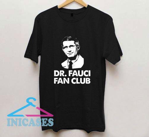 Dr Fauci Fan Club T Shirt