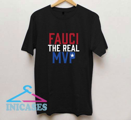Fauci The Real MVP T Shirt