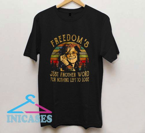 Freedom's Just Another Janis Joplin T Shirt