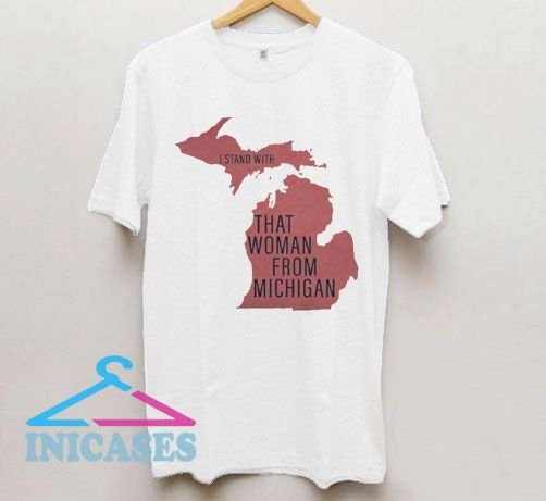 I Stand With That Woman From Michigan Whitmer T Shirt