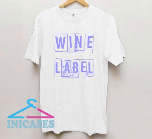 Into The Wine not The Label Font Logo T Shirt