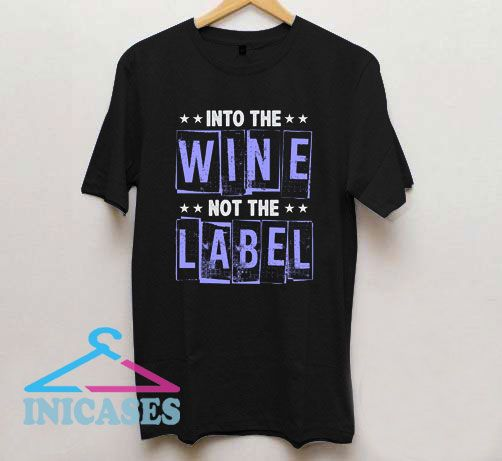 Into The Wine not The Label Star Logo T Shirt