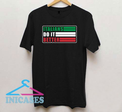 Italians Do It Better Graphic T Shirt