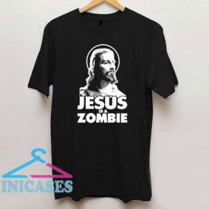 Jesus Is a Zombie T Shirt