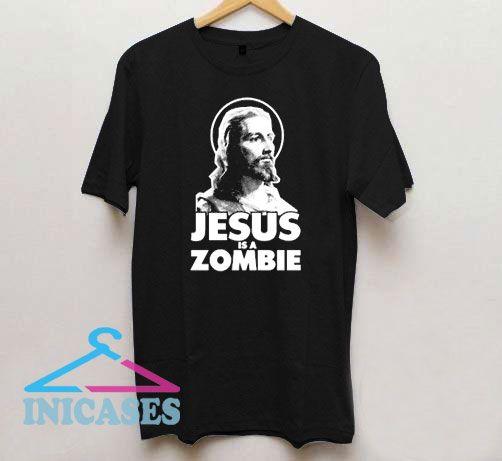 Jesus Is a Zombie T Shirt