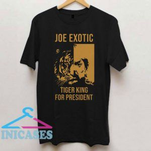 Joe Exotic Tiger King for President T Shirt