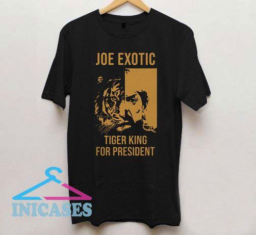 Joe Exotic Tiger King for President T Shirt