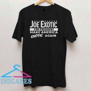 Joe Exotic for President Make America T Shirt
