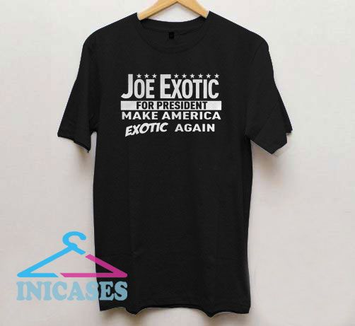 Joe Exotic for President Make America T Shirt