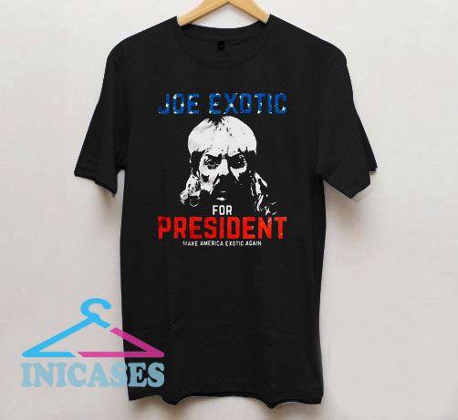 Joe Exotic for President make America Exotic T Shirt