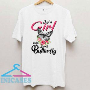 Just Girl Who Loves Butterfly T Shirt