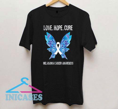 Love Hope Cure Melanoma T Shirt