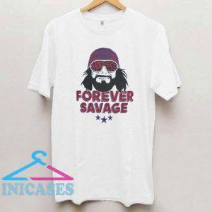 Macho Man Forever Savage T Shirt