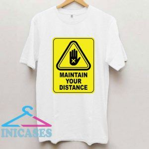 Maintain Your Distance T Shirt