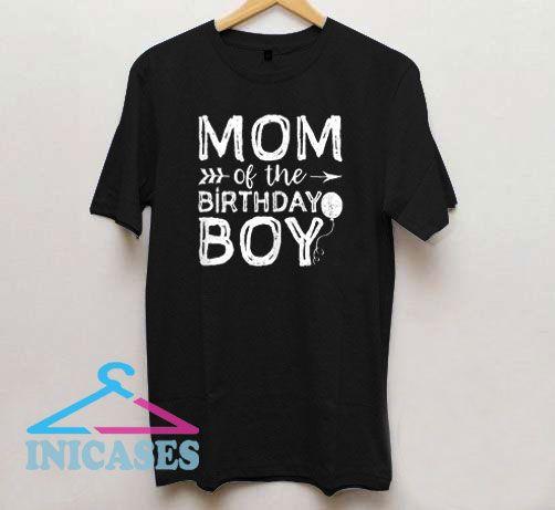 Mom Of Birthday Boy T Shirt