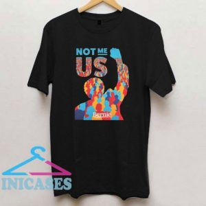 Not Me Us Bernie Sanders T Shirt