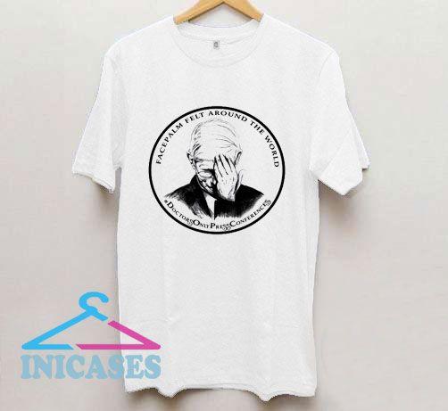 Official Dr Fauci Facepalm T Shirt