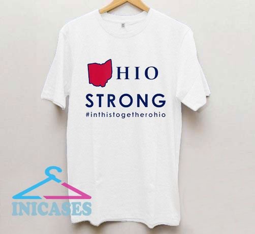Ohio Strong In This Together T Shirt