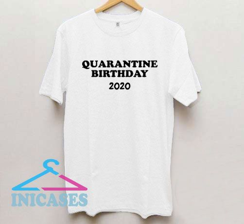 Quarantine Birthday 2020 T Shirt