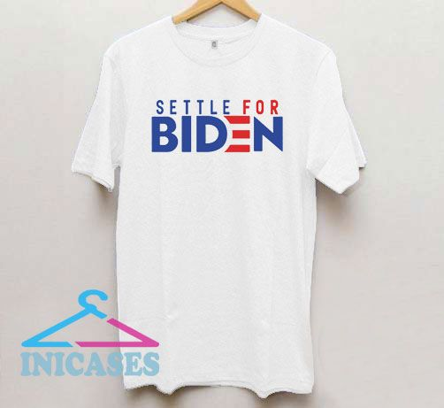 Settle For Biden Logo T Shirt